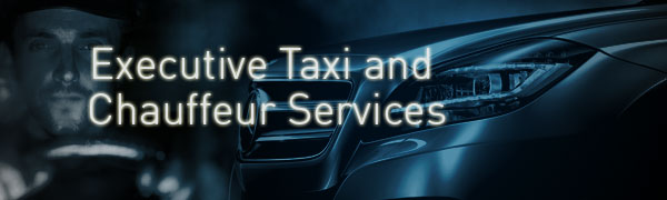 Executive Chauffeur Taxi Services For Business And VIP Travel
